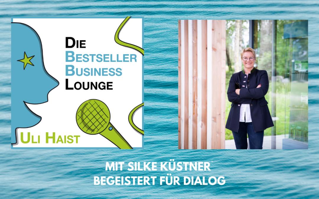 Folge #062 – mit Silke Küstner – begeistert für Dialog