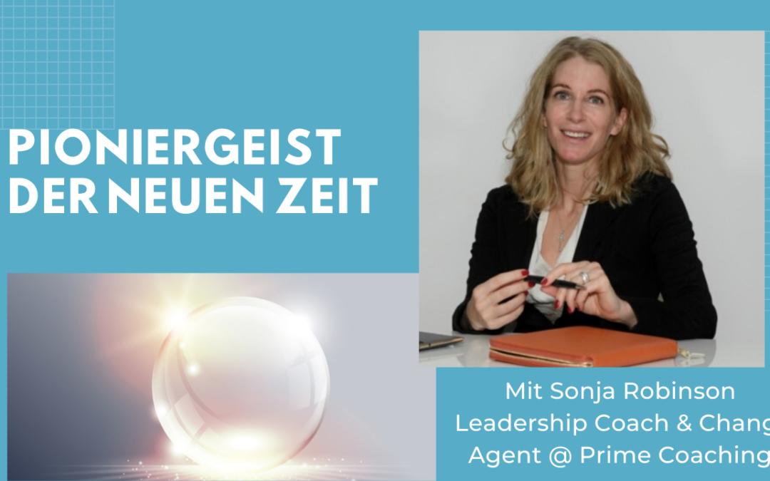 Folge #066 – Pioniergeist der Neuen Zeit – Mit Sonja Robinson – Leadership Coach & Change Agent