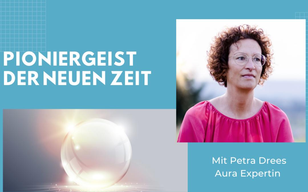 Folge #073 – Mit Petra Drees – Aura-Expertin. Verändere Deine Energie, verändere Dein Leben