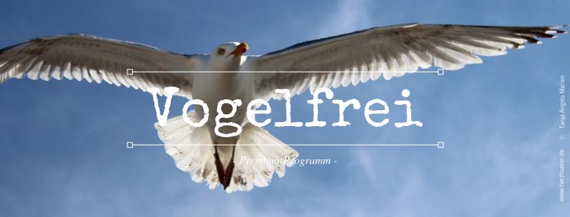 Vogelfrei | Premium-Programm