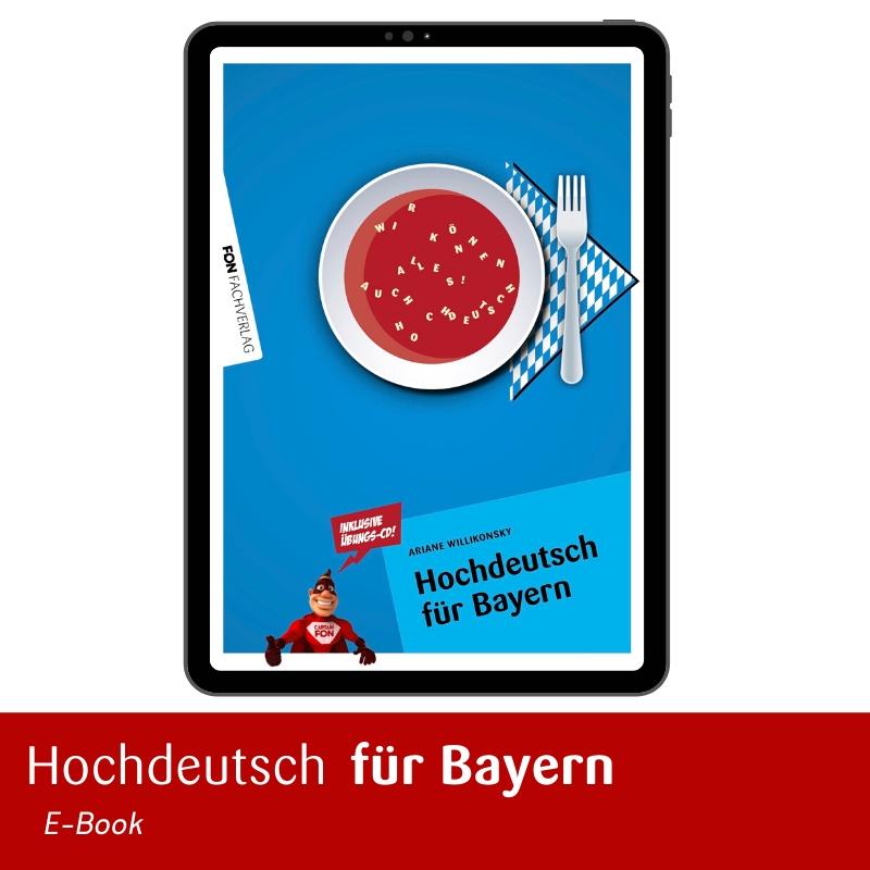 Hochdeutsch für Bayern – Wir können alles auch Hochdeutsch!