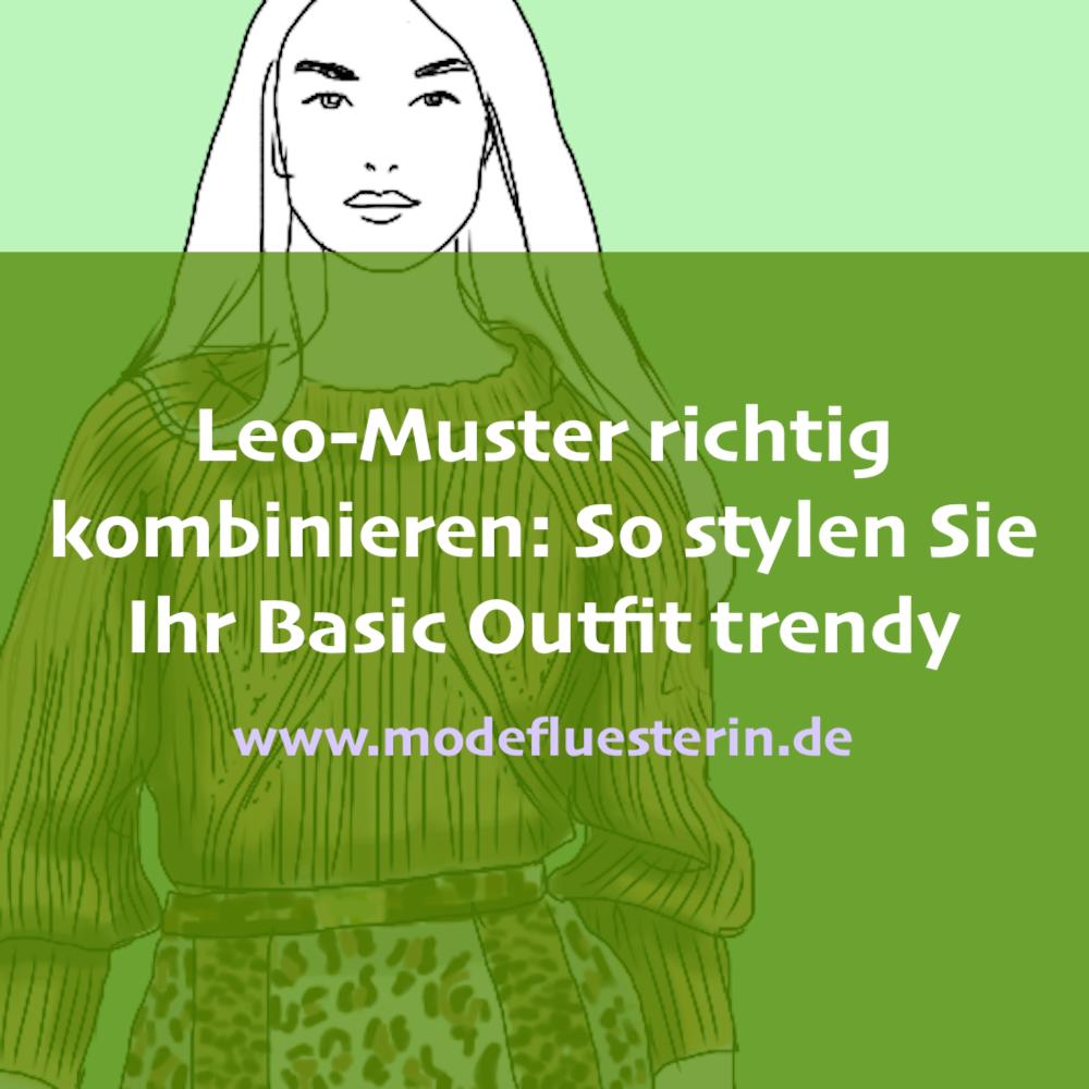 Leo-Muster richtig kombinieren - So Stylen Sie Ihr Basic Outfit trendy