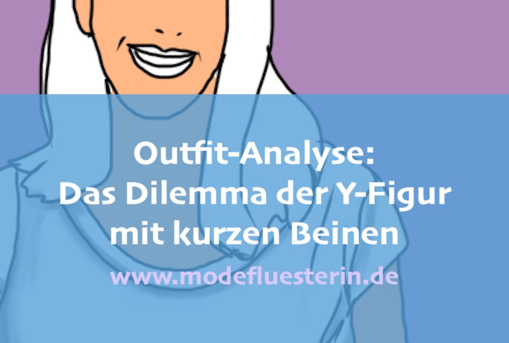 Outfit-Analyse: Das Dilemma der Y-Figur mit kurzen Beinen