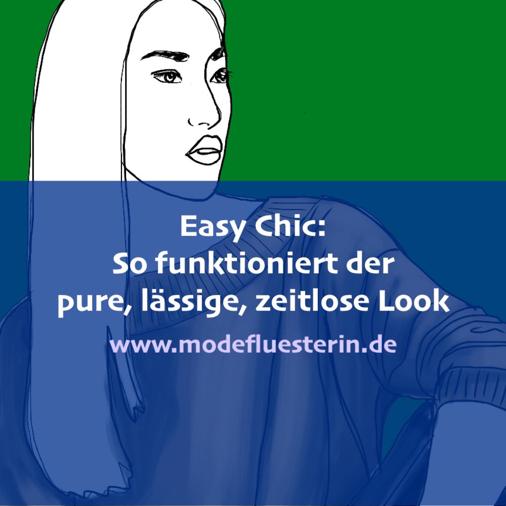 Easy Chic - einfach, lässig elegant Look - So funktioniert der pure, lässige zeitlose Look