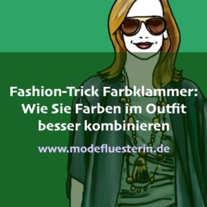 Farbklammer - Wie Sie Farben im Look besser kombinieren - Modeflüsterin