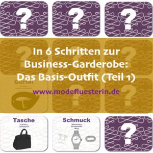 in 6 Schritten eine Business-Garderobe aufbauen - Teil 1: das Bsic-OUtfit für die Business Capsule Wardrobe