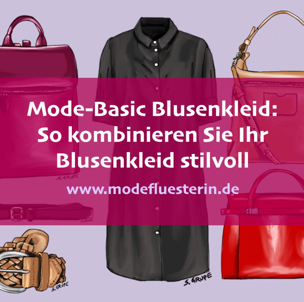 Blusenkleid kombinieren - passend zu stil und figur - die besten Outfits mit dem Mode-Basic - Modeflüsterin