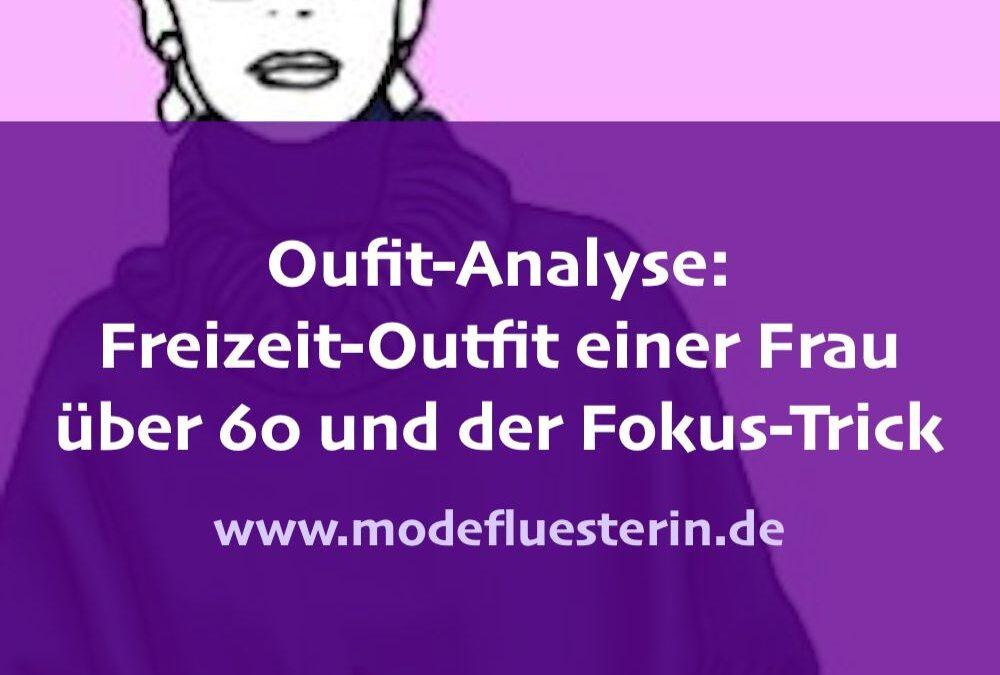 Outfit-Analyse: Ein Freizeit-Outfit für Frauen über 60 und der Fokus-Trick