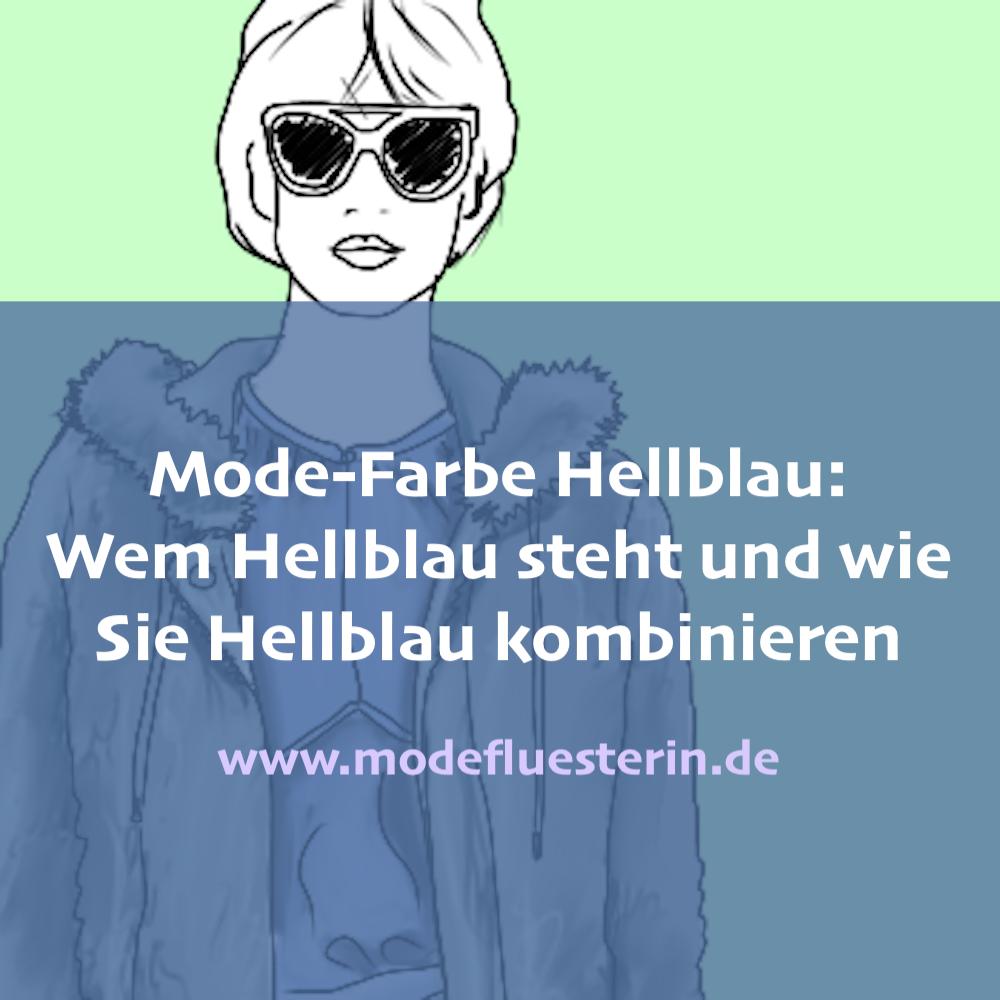 Mode-Farbe Hellblau: Wie Sie Hellblau kombinieren und wem Hellblau steht