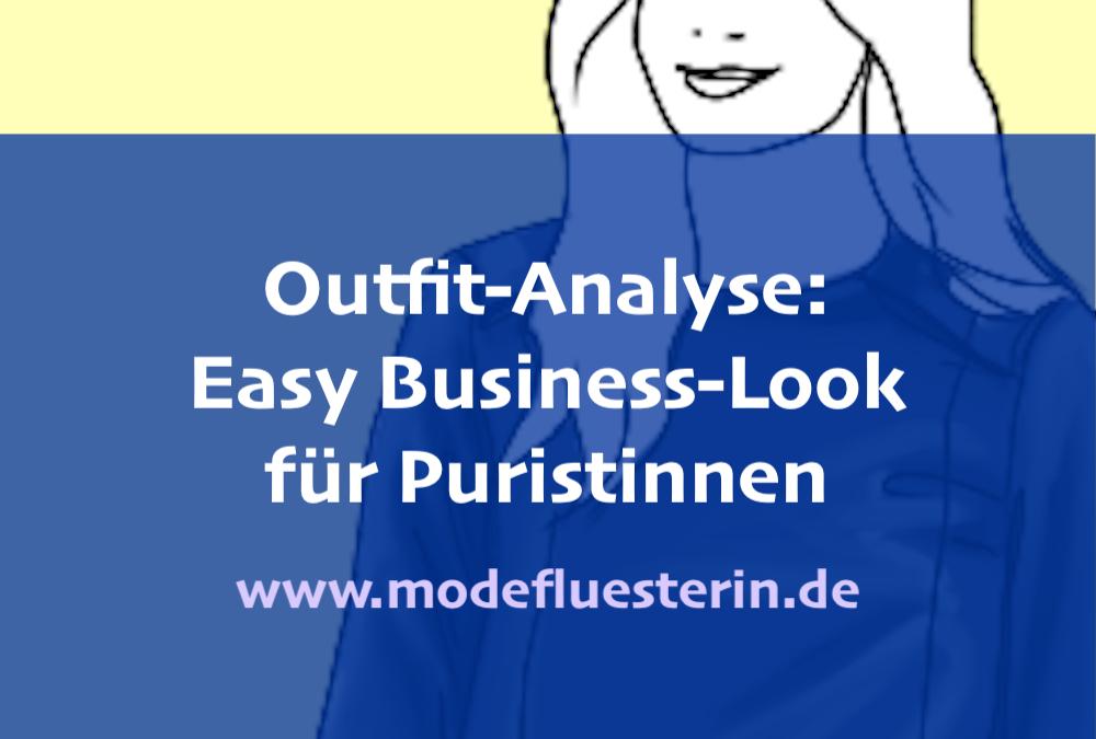 Outfit-Analyse: Der Easy Business-Look – puristisch, unkompliziert und einfach todschick!
