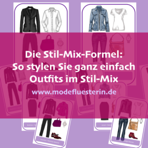 Stil-Mix stylen - Oufits im Stil-Mix - so stylen Sie ganz einfach Outfits mit Stilbruch nach der Stil-Mix-Formel der Modeflüsterin
