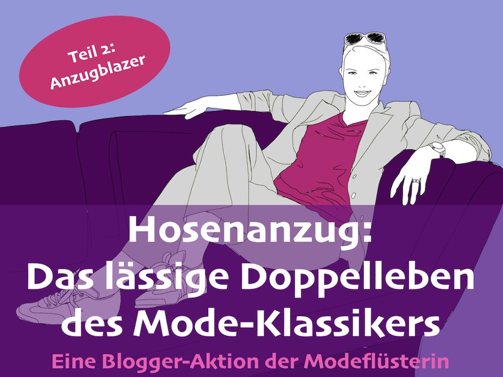 Wie Sie einen Hosenanzug lässig stylen - Teil 2: Die Anzugjacke - Modeflüsterin