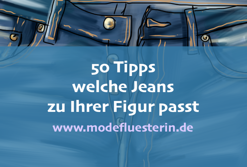 Welche Jeans passt zu welcher Figur? Die besten 50 Tipps für jeden Figurtyp
