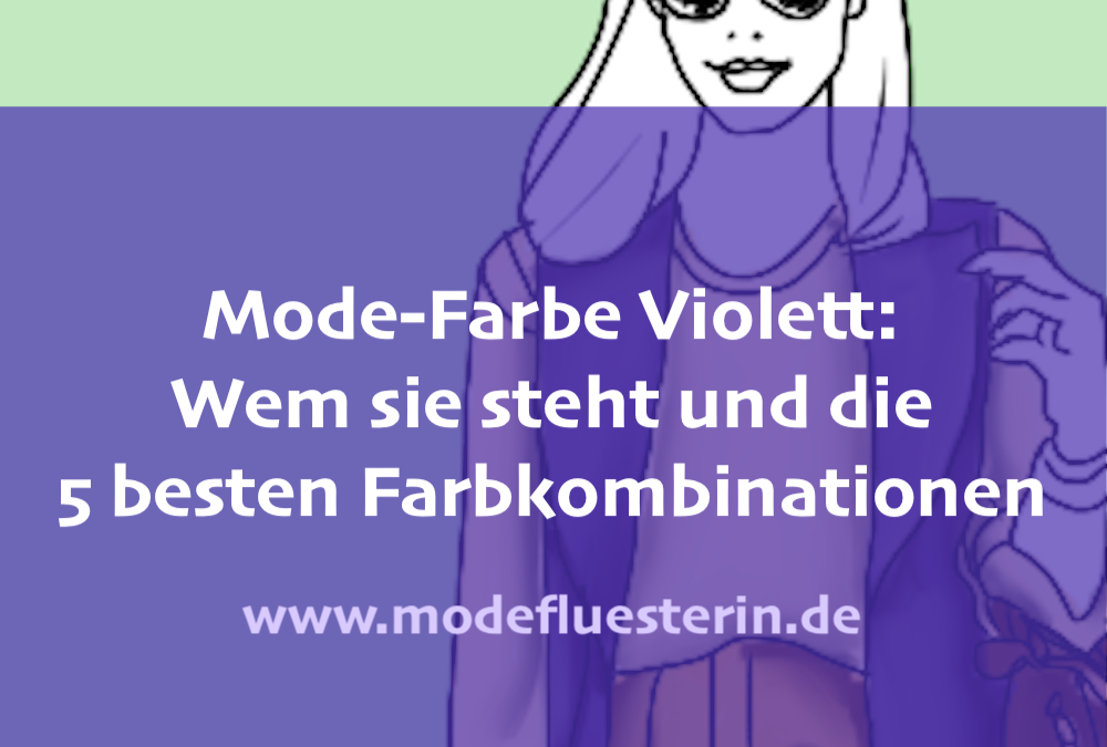 Modefarbe Violett kombinieren: Die 5 besten Looks für jeden Farbtyp