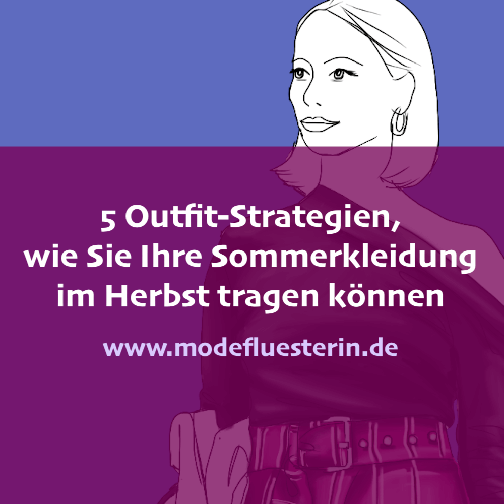 Sommerkleidung im Herbst tragen - 5 Outfit-Strategien