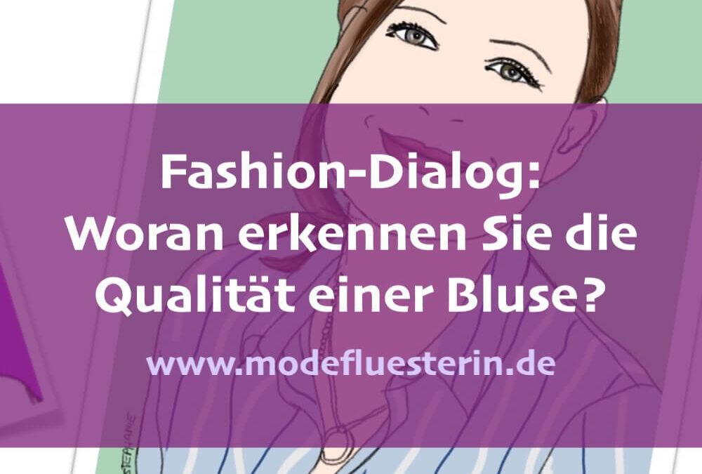Fashion-Dialog: Wie können Sie die Qualität einer Bluse erkennen?*