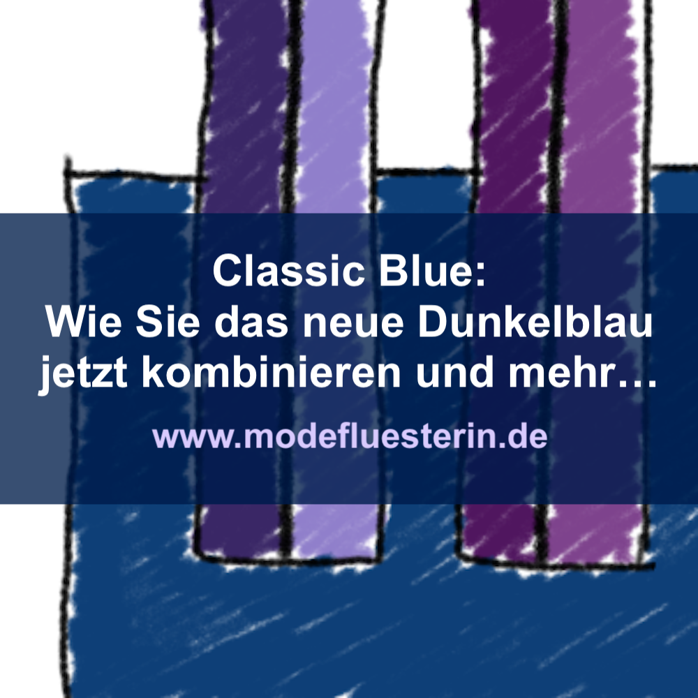 Classic Blue: Wie Sie Dunkelblau kombinieren und wem es steht