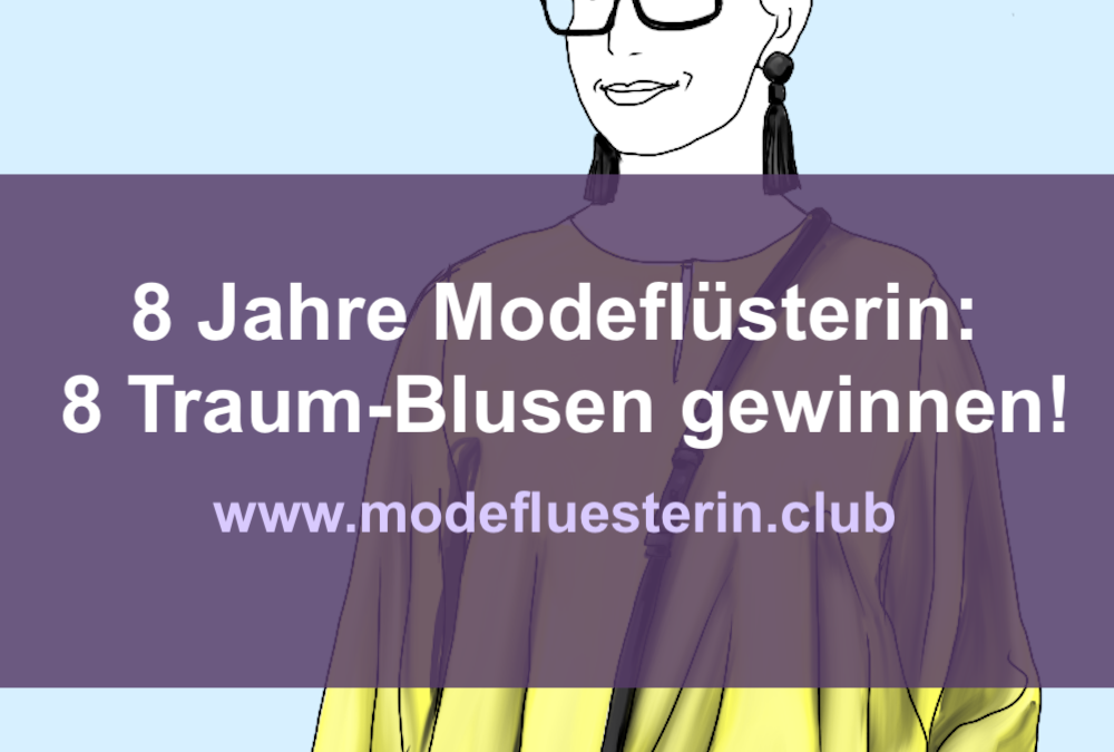 8 Jahre Modeflüsterin: Jetzt 8 Traum-Blusen gewinnen!*