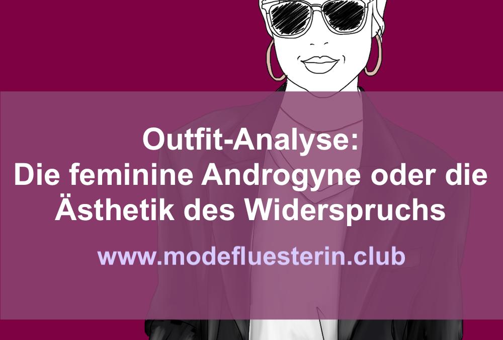 Outfit-Analyse: Die feminine Androgyne oder die Ästhetik des Widerspruchs