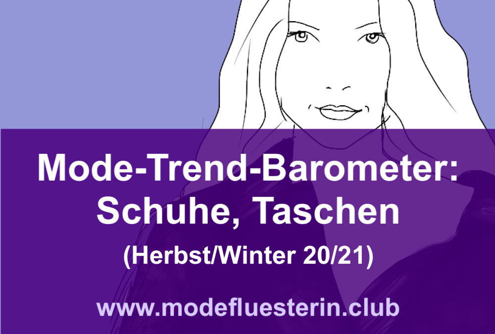 Modeflüsterin-Trend-Barometer Herbst/Winter 2020/21: Schuhe und Taschen (Teil 4)