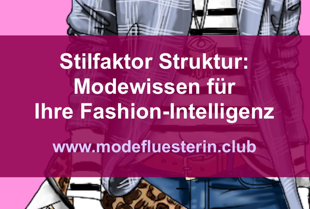 Stilfaktor Struktur: Modewissen für Ihre Fashion-Intelligenz
