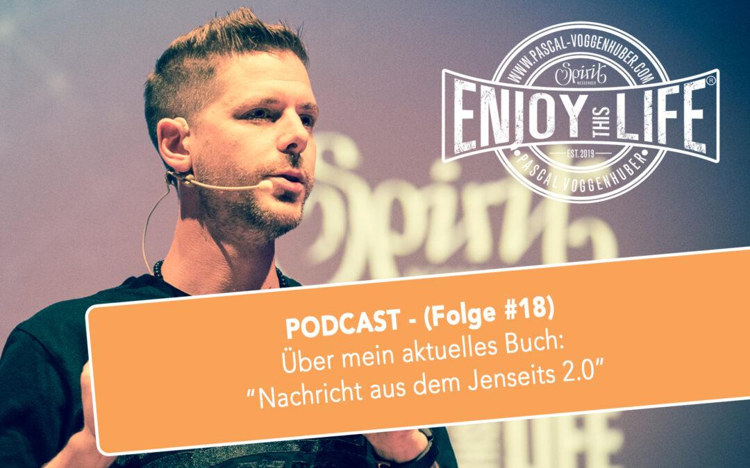 """Über mein aktuelles Buch: """"Nachricht aus dem Jenseits 2.0"""" (Folge #18) 12. September 2018"""