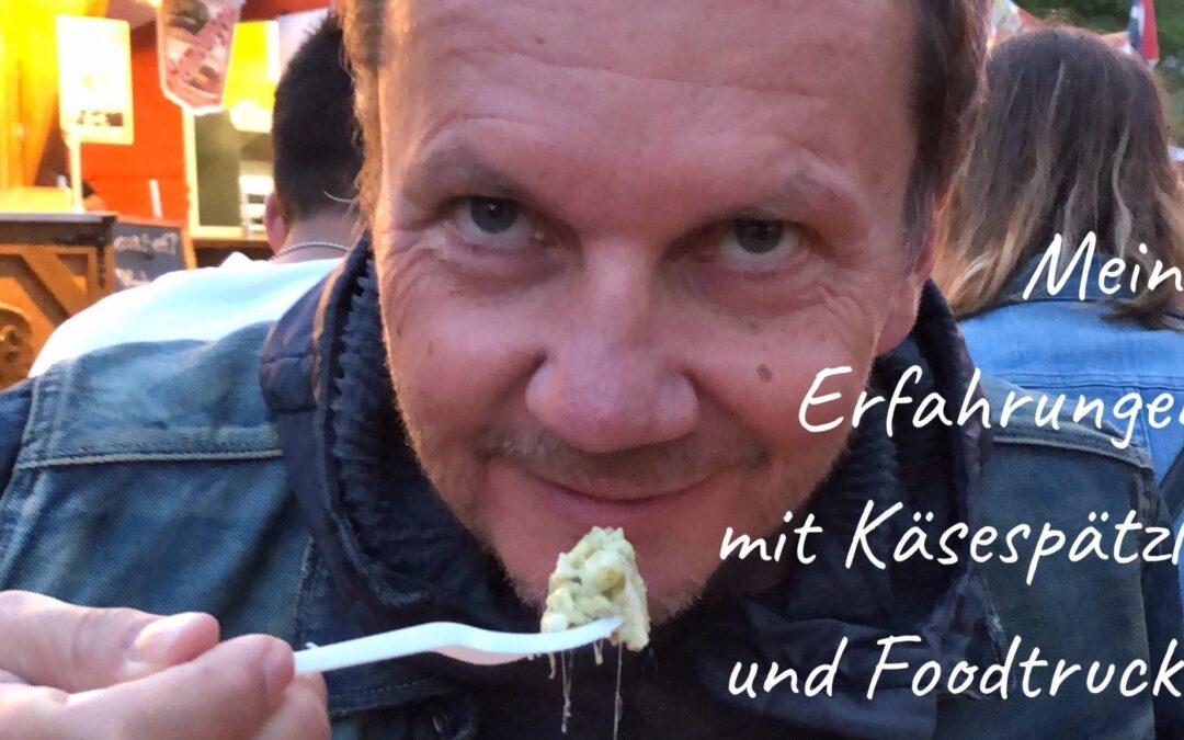 #4 Meine Erfahrungen mit Käsespätzle und Foodtrucks