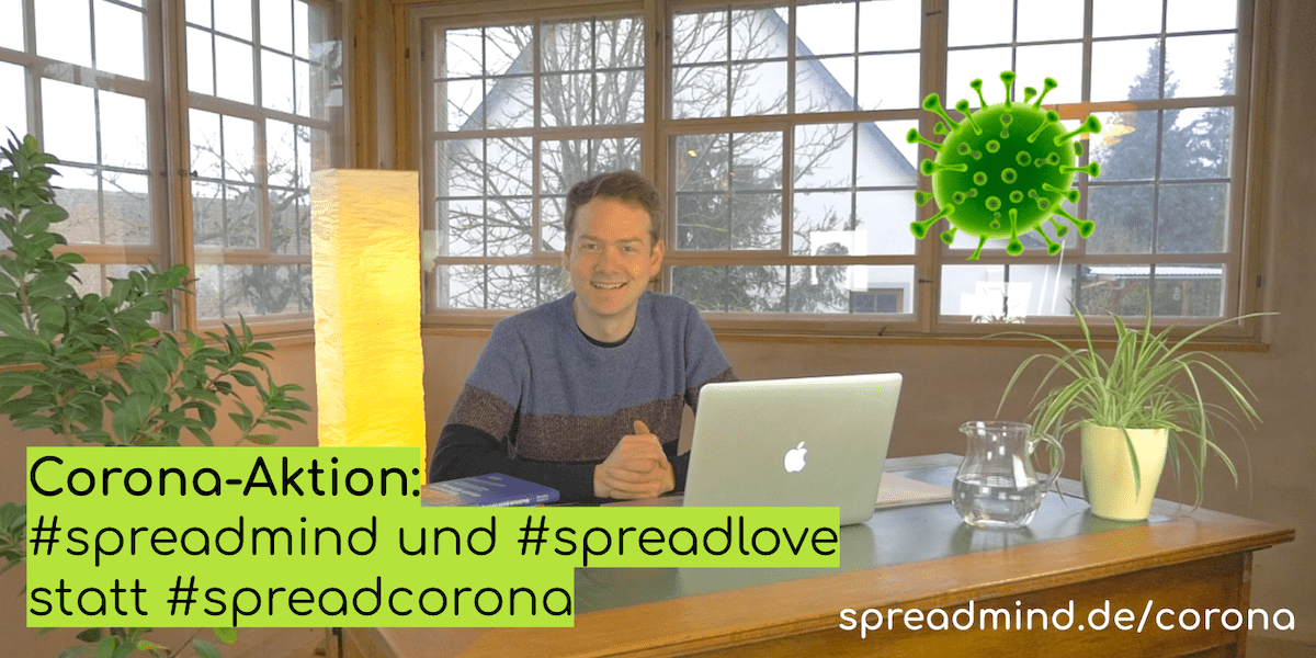 Corona-Aktion: #spreadmind und #spreadlove statt #spreadcorona!