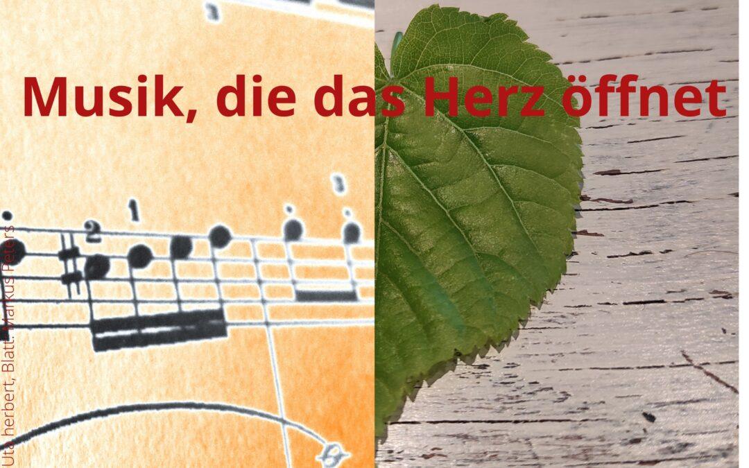 Musik, die das Herz öffnet