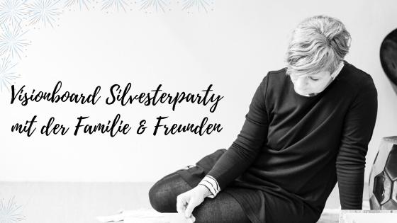Visionboard Silvesterparty für die Familie und Freunde