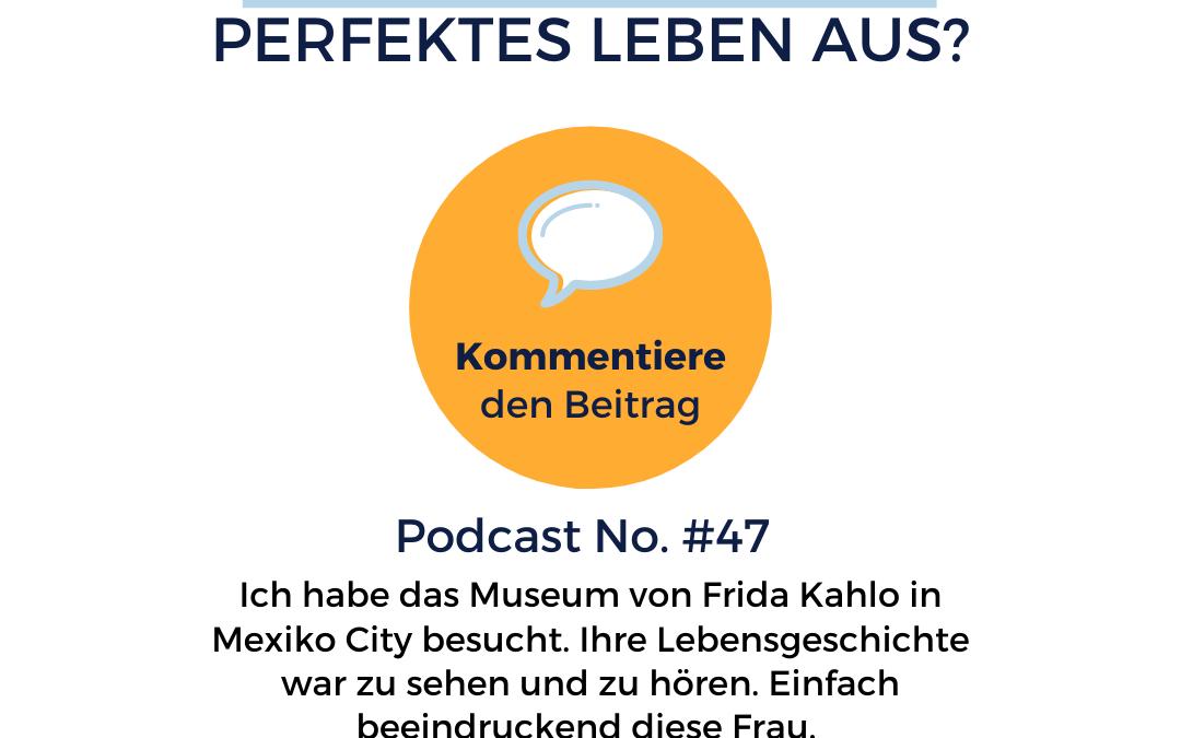 #47 Dein Leben in einem Museum