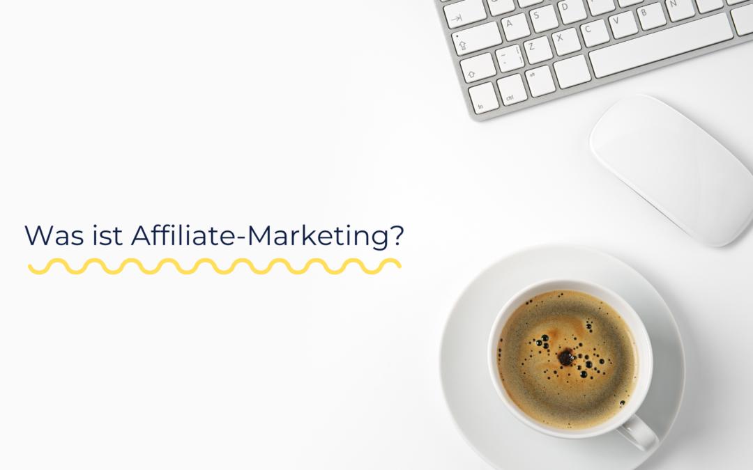 Was ist Affiliate-Marketing ?