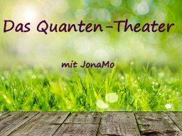 QuantenTheater Lektion 01 – Willkommen beim ersten Schritt