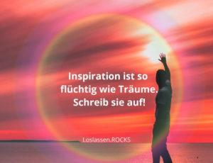 Inspiration ist so flüchtig wie Träume. Schreib sie auf.