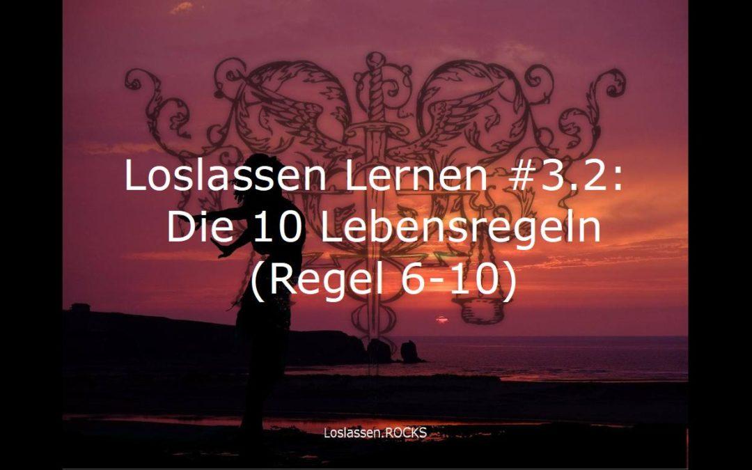 Podcast Loslassen Lernen #3.2: Die 10 Lebensregeln (Regel 6-10)