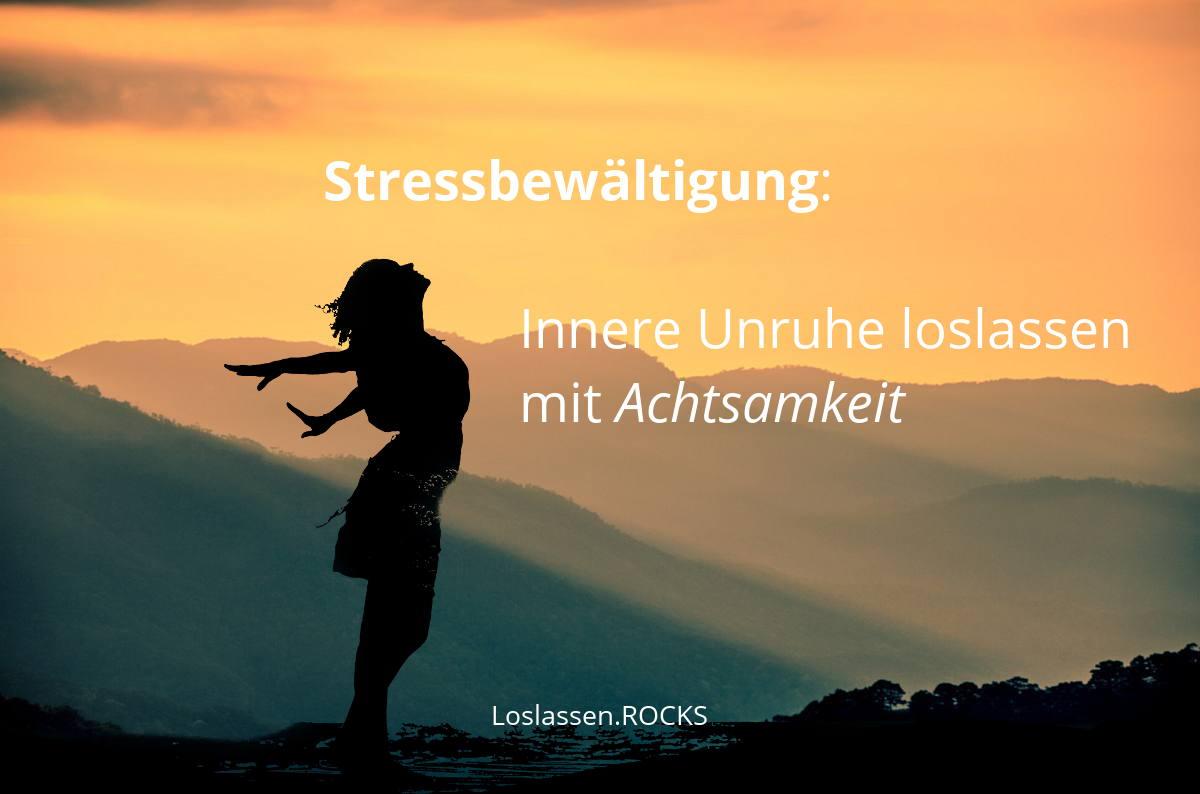 Stressbewältigung: innere-Unruhe loslassen (kostenloser Video-Kurs)