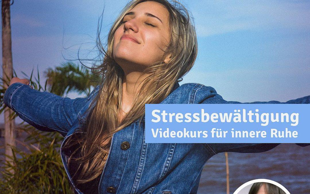 Stressbewältigung: Video-Kurs für innere Ruhe