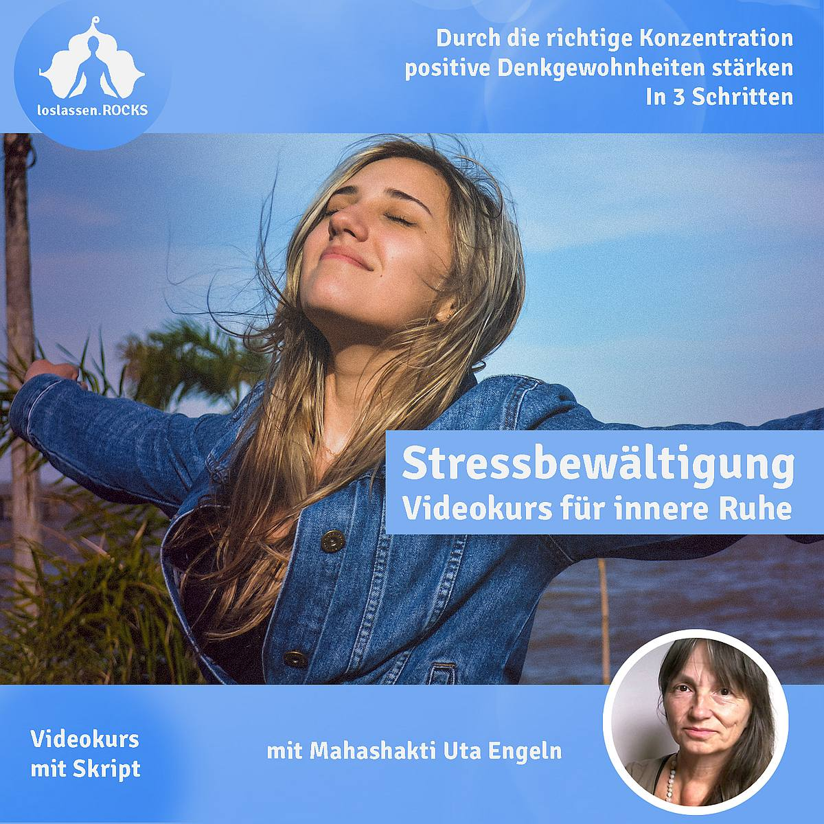 Videokurs Stressbewältigung durch die richtige Konzentration: Positive Denkgewohnheiten stärken!