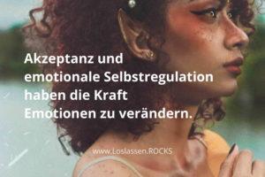 Innere Anspannung lösen: Akzeptanz und emotionale Selbstregulation haben die Kraft Emotionen zu verändern