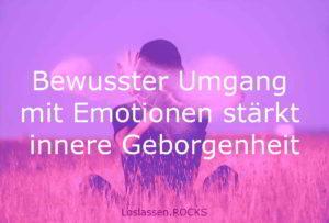 Bewusste Emotionsregulation stärkt innere Geborgenheit