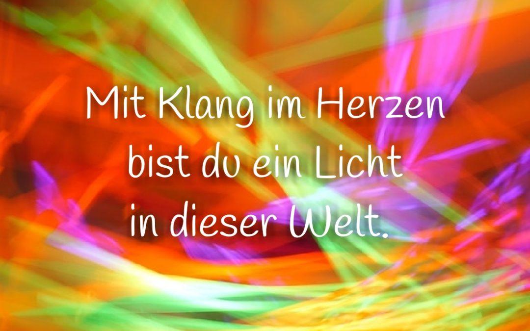 Mit Klang im Herzen bist du ein Licht in dieser Welt