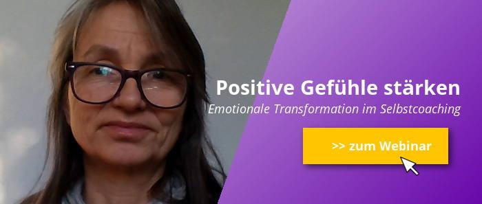 Positive Gefühle stärken und Gut und glücklich leben mit emotionaler Transformation im Selbstcoaching