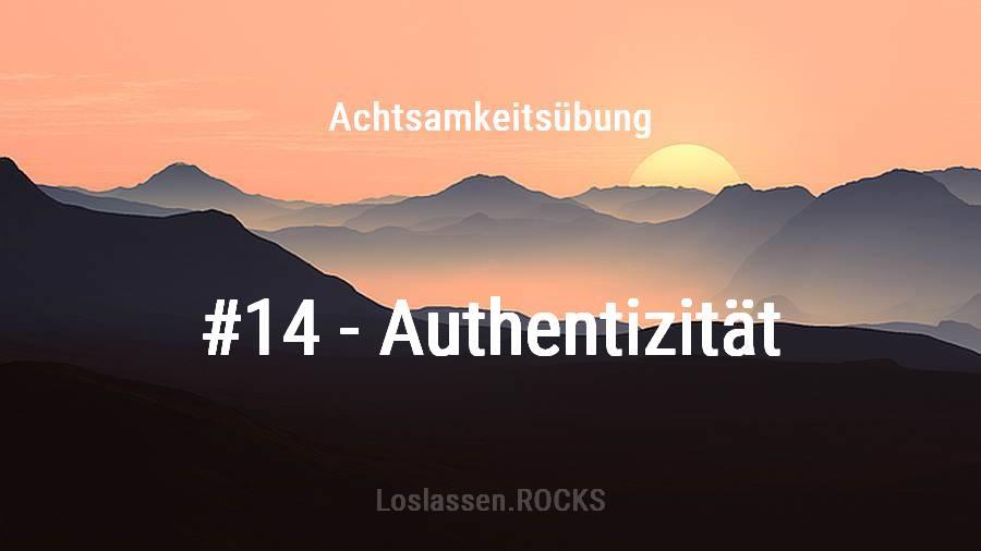 Achtsamkeit-Übung 14: Authentisch sein ohne andere zu verletzen