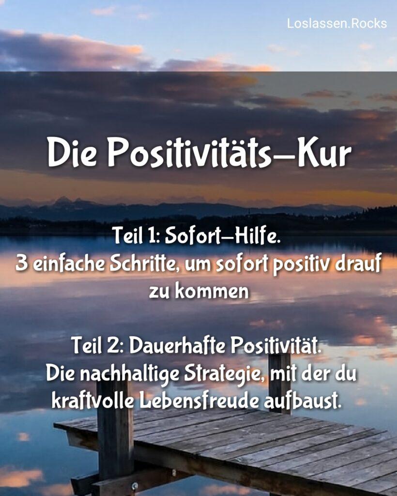 Die Positivitäts-Kur Dauerhaft positive Emotionen Gefühle Gedanken