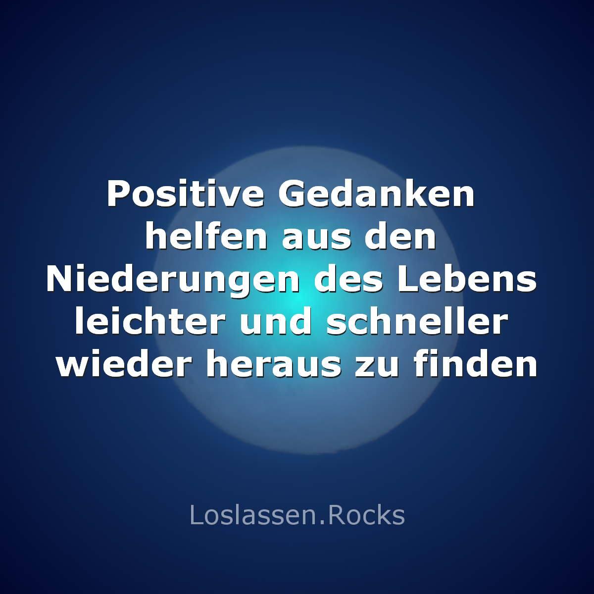 01-Positive-Gedanken-helfen-aus-den-Niederungen-des-Lebens-leichter-und-schneller-wieder-heraus-zu-finden
