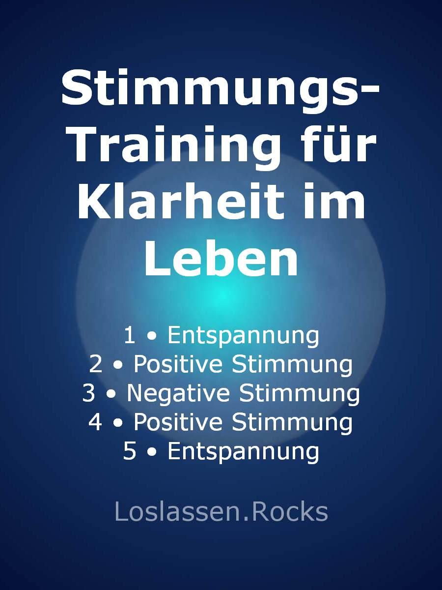 00-Stimmungs-Training für Klarheit im Leben