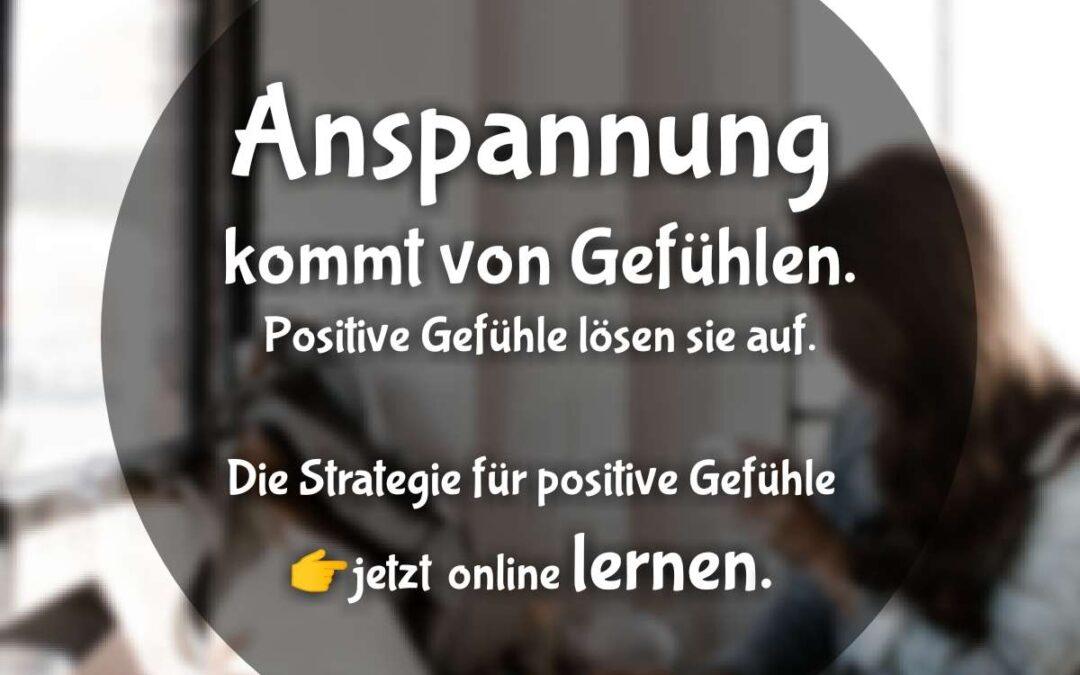Anspannung kommt von Gefühlen: Strategie für positive Gefühle