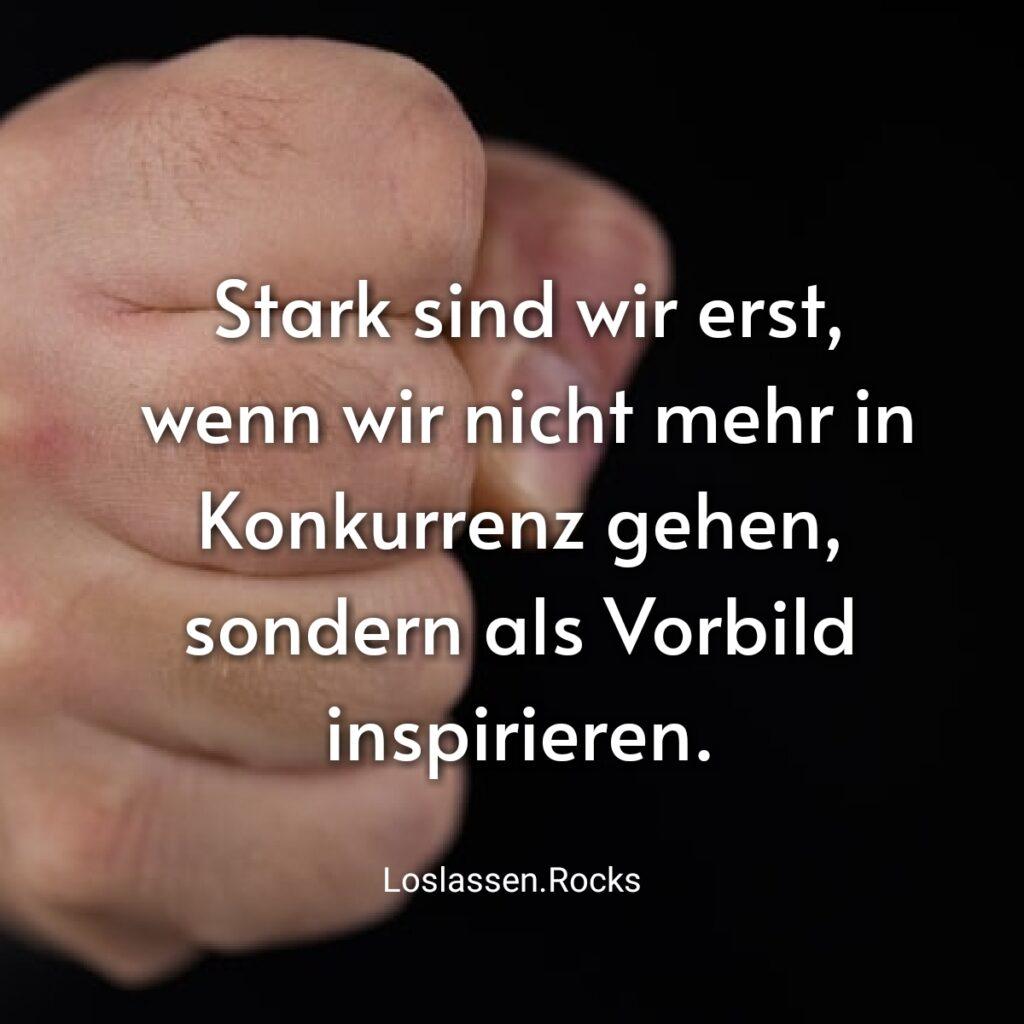 Stark-sind-wir-erst-wenn-wir-nicht-mehr-in-Konkurrenz-gehen-sondern-als-Vorbild-inspirieren