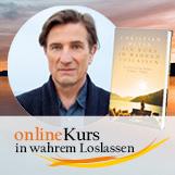 onlineKurs in wahrem Loslassen - Christian Meyer