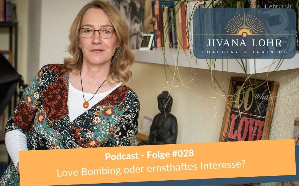 Love Bombing oder ernsthaftes Interesse? #028 Podcast